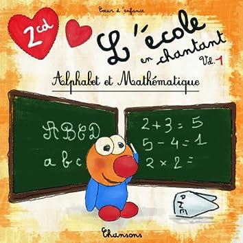 L'école en chantant, vol.1 (Alphabet et mathématique)