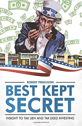 Best Kept Secret: Insight to tax lien and tax deed investing