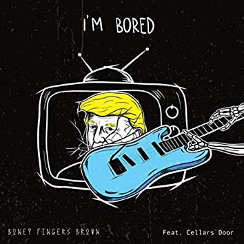 I'm Bored (feat. Cellars Door)