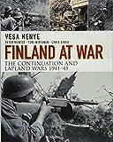 Finland at War: The Continuation and Lapland Wars 1941?45 - Vesa Nenye