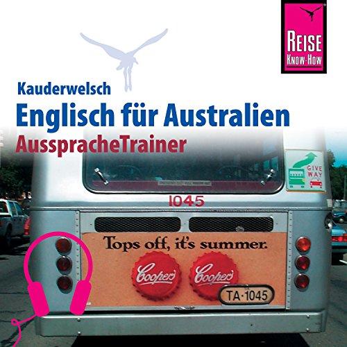 Englisch für Australien     Reise Know-How Kauderwelsch AusspracheTrainer              Autor:                                                                                                                                 Elfi H. M. Gilissen,                                                                                        Kerstin Belz                               Sprecher:                                                                                                                                 Andrew Tokmakoff                      Spieldauer: 59 Min.     Noch nicht bewertet     Gesamt 0,0