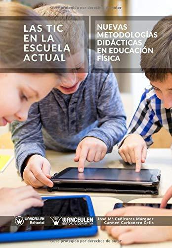 Las Tic en la Escuela Actual: Nuevas metodologías didácticas en Educación Física