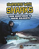 Swimming With Sharks: From Adventurers to Marine Biologists (Sharks Close-up)