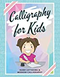 Calligraphy for Kids: Beginner Practice Sheets Workbook From A to Z to Improve Hand Lettering &...