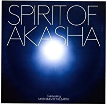 Spirit Of Akasha: Celebrating Morning Of The Earth