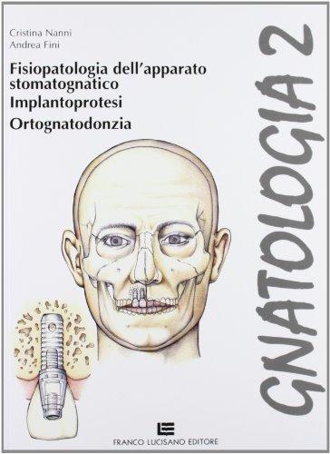 Gnatologia. Per gli Ist. professionali per l'industria e l'artigianato. Fisiopatologia, implantoprotesi, ortognatodonzia (Vol. 2)