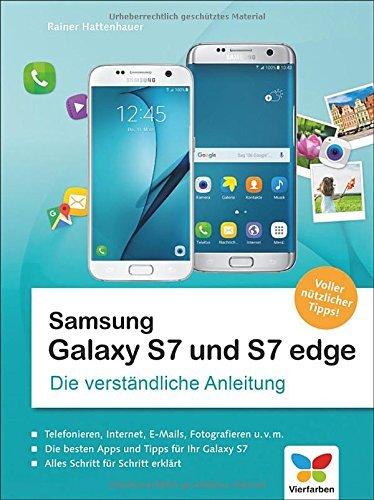 Samsung Galaxy S7 und S7 edge: Die verständliche Anleitung. Auch für das S7 mini by Rainer Hattenhauer (2016-06-27)