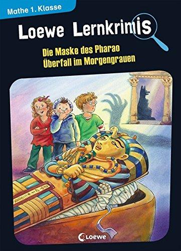 Loewe Lernkrimis - Die Maske des Pharao / Überfall im Morgengrauen: Mathe 1. Klasse