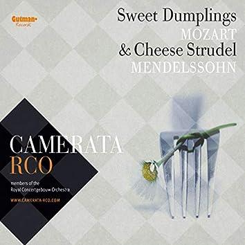 Sweet Dumplings & Cheese Strudel: Mozart - Mendelssohn