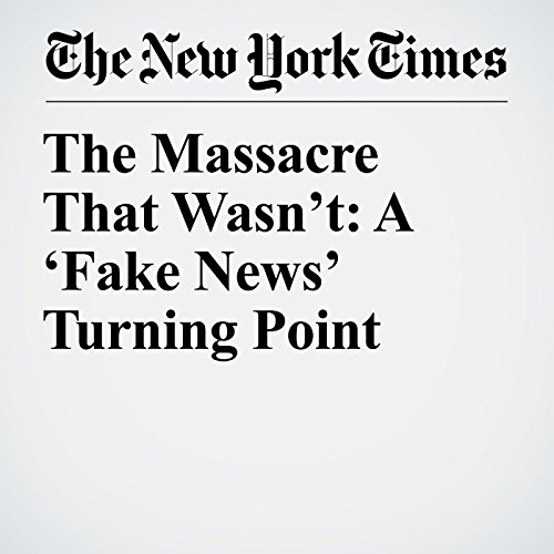 The Massacre That Wasn't: A 'Fake News' Turning Point copertina