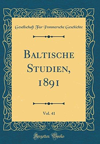 Baltische Studien, 1891, Vol. 41 (Classic Reprint)