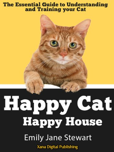 Cat Training Guide - Happy Cat Happy House: The Essential Cat Training Guide To Understanding and Training Your Cat (Cat Training Guide Series Book 1) (English Edition)
