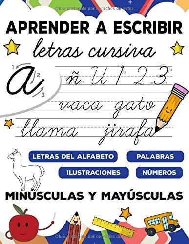 Aprender a escribir letras cursiva para niños: Primeros Ejercicios De Escritura Para Aprender alfabeto minúsculas y mayúsculas, palabras, frases y números con flechas