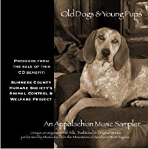 Old Dogs & Young Pups; An Appalachian Music Sampler
