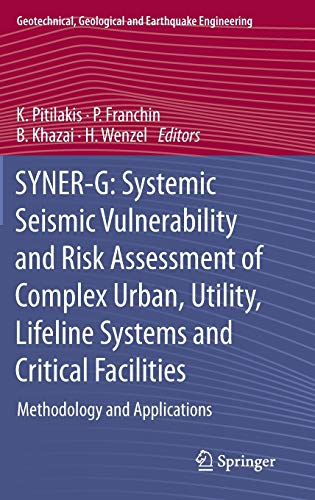 SYNER-G: Systemic Seismic Vulnerability and Risk Assessment of Complex Urban, Utility, Lifeline Systems and Critical Facilities: Methodology and ... and Earthquake Engineering, 31, Band 31)
