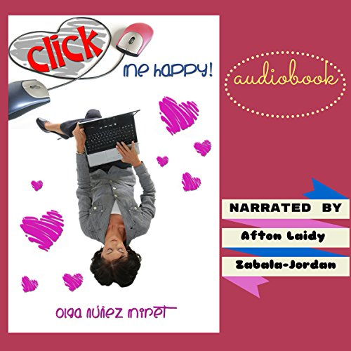 Click Me Happy!: A Romantic Novella with Three Endings audiobook cover art