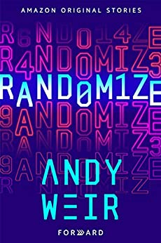Randomize (Forward collection) by [Andy Weir]