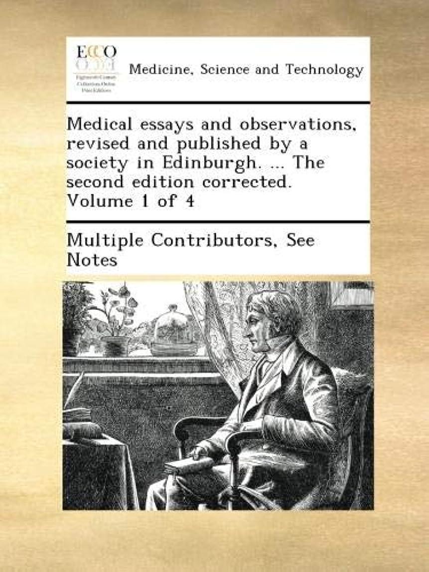 オリエンタル囲い下るMedical essays and observations, revised and published by a society in Edinburgh. ... The second edition corrected. Volume 1 of 4