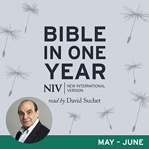 NIV Audio Bible in One Year (May-Jun)     Read by David Suchet              By:                                                                                                                                 New International Version                               Narrated by:                                                                                                                                 David Suchet,                                                                                        Jane Collingwood                      Length: 15 hrs and 8 mins     Not rated yet     Overall 0.0