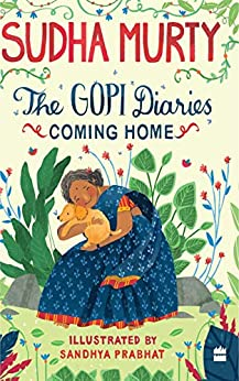 The Gopi Diaries: Coming Home by [Sudha Murty]