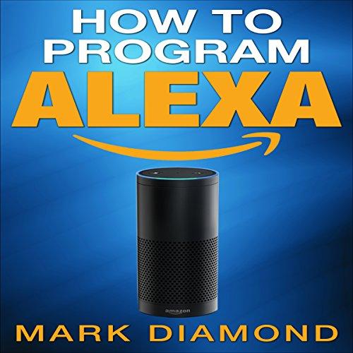 How to Program Alexa cover art