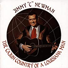 Cajun Country Music of a Louisiana Man by Jimmy C Newman