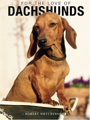 For the Love of Dachsunds HardCover Book
