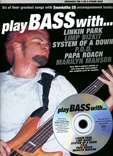 Play Bass With... Linkin Park, Limp Bizkit, System Of A Down, P.O.D., Papa Roach And Marilyn Manson (Book, CD): Songbook, CD, Grifftabelle für Gitarre