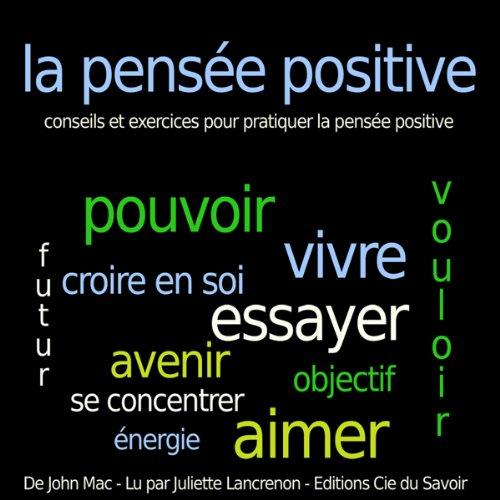 Couverture de La pensée positive - conseils et exercices pour pratiquer la pensée positive