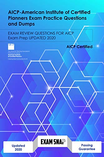 AICP-American Institute of Certified Planners Exam Practice Questions and Dumps : EXAM REVIEW QUESTIONS FOR AICP Exam Prep Updated 2020 (English Edition)
