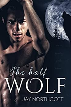 The Half Wolf by [Jay Northcote]