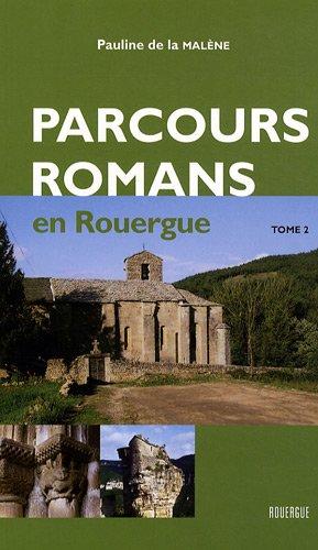 Parcours romans en Rouergue : Tome 2