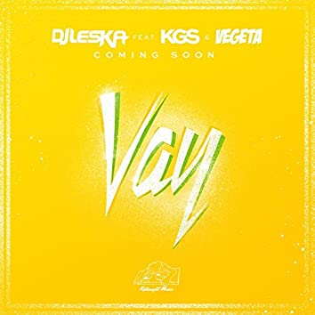 Vay (feat. Vegeta, KGS)