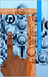 Progettare l'Interfaccia Utente: Testo, Colore, Immagini, Immagini in Movimento e Suono: Corsi di Informatica (Italian Edition)