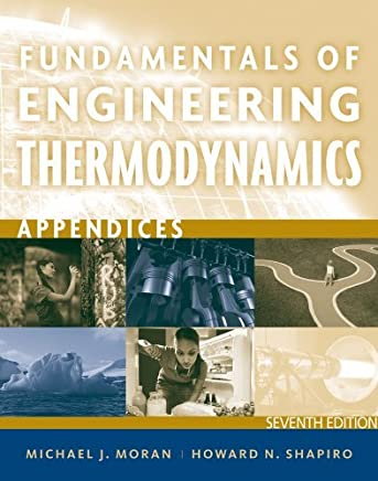 Fundamentals of Engineering Thermodynamics, Appendices by Michael J. Moran (2011-06-28)