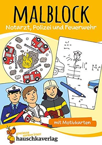 Malblock - Notarzt, Polizei und Feuerwehr, A5-Block (Malblöcke, Band 603)