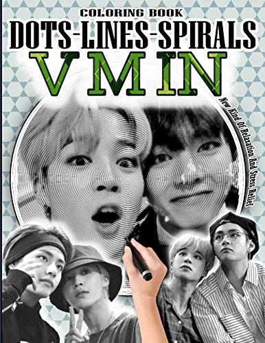 VMIN DOTS LINES SPIRALS COLORING BOOK: Park Jimin & Kim Taehyung Coloring Book - BTS ARMY Relaxation Stress Relief - Kpop Bangtan Boys Coloring Book - ... Great Gift Idea - BTS Jimin & V Coloring Book