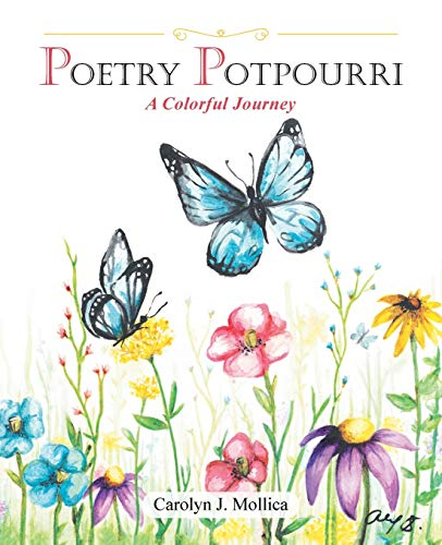 Compare Textbook Prices for Poetry Potpourri: A Colorful Journey  ISBN 9781982253905 by Mollica, Carolyn J.