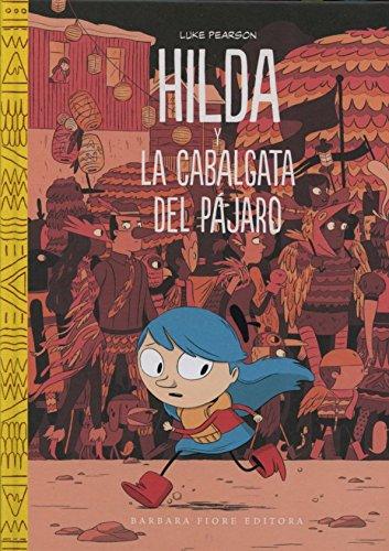Hilda y la cabalgata del pájaro (Cuentos (barbara Fiore))