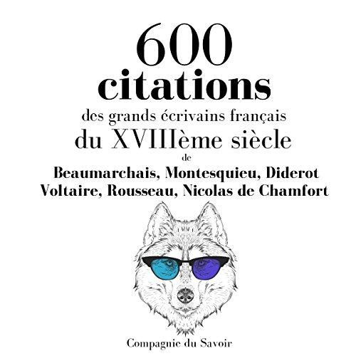 600 citations des grands écrivains français du XVIIIème siècle audiobook cover art