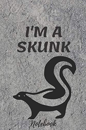 Skunks composition notebook Gifts: I'M A SKUNK.../Skunk Notebook Journal 6
