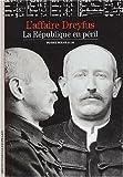 L'Affaire Dreyfus - La République en péril