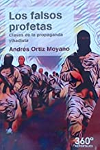 Los falsos profetas: Claves de la propaganda yihadista: 34 (Reportajes 360)