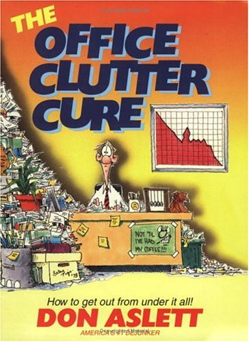Office Clutter Cure: How to Get Out from Under It All!