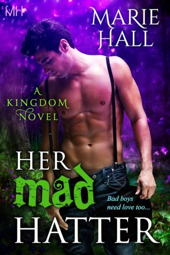 Book: Her Mad Hatter (Kingdom Series - Book 1) by Marie Hall