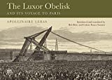 The Luxor Obelisk and Its Voyage to Paris