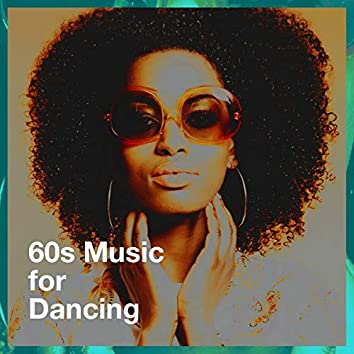 60S Music for Dancing