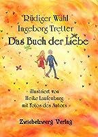 Das Buch der Liebe: Das Buch der LIEBE Geschrieben mit der Feder der Liebe Gedichte, Kurzgeschichten, SMS, Lieder und viel Gefuehl