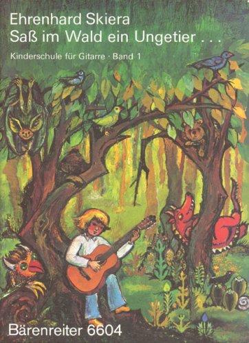 Gitarrenschule 1: Saß im Wald ein Ungetier ...