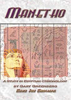 Manetho: A Study in Egyptian Chronology : How Ancient Scribes Garbled an Accurate Chronology of Dynastic Egypt (Marco Polo Monographs, 8)